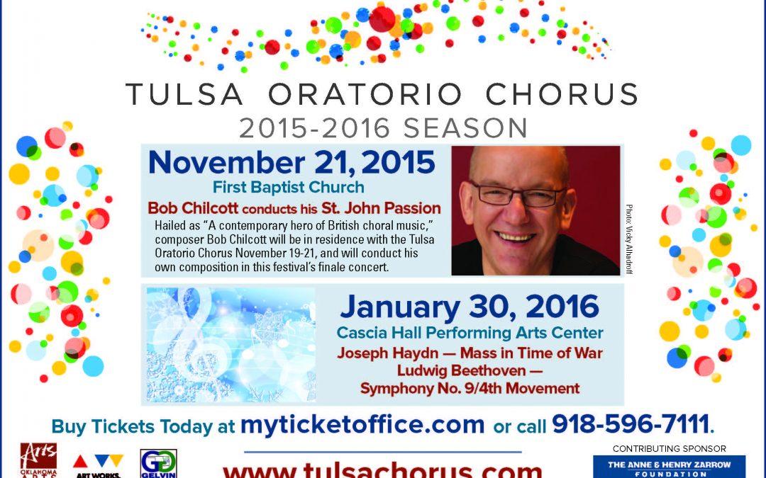 "Bob Chilcott Conducts His ""St. John Passion"" with TOC and Tulsa Symphony   November 21, 2015   7:30 PM  First Baptist Church, Tulsa"