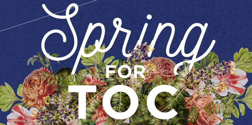 Purchase tickets for TOC's Annual Fundraiser, Spring for TOC