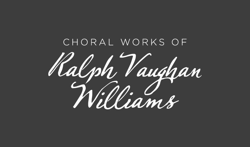 "TOC presents, ""Choral Works of Ralph Vaughan Williams"""