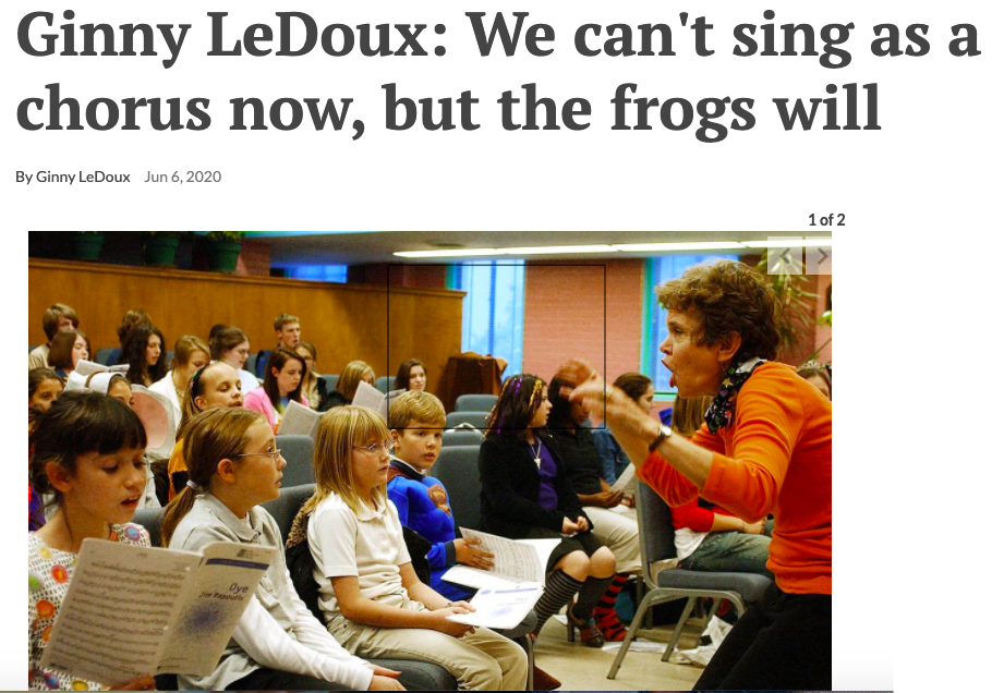 Ginny LeDoux: We can't sing as a chorus now, but the frogs will