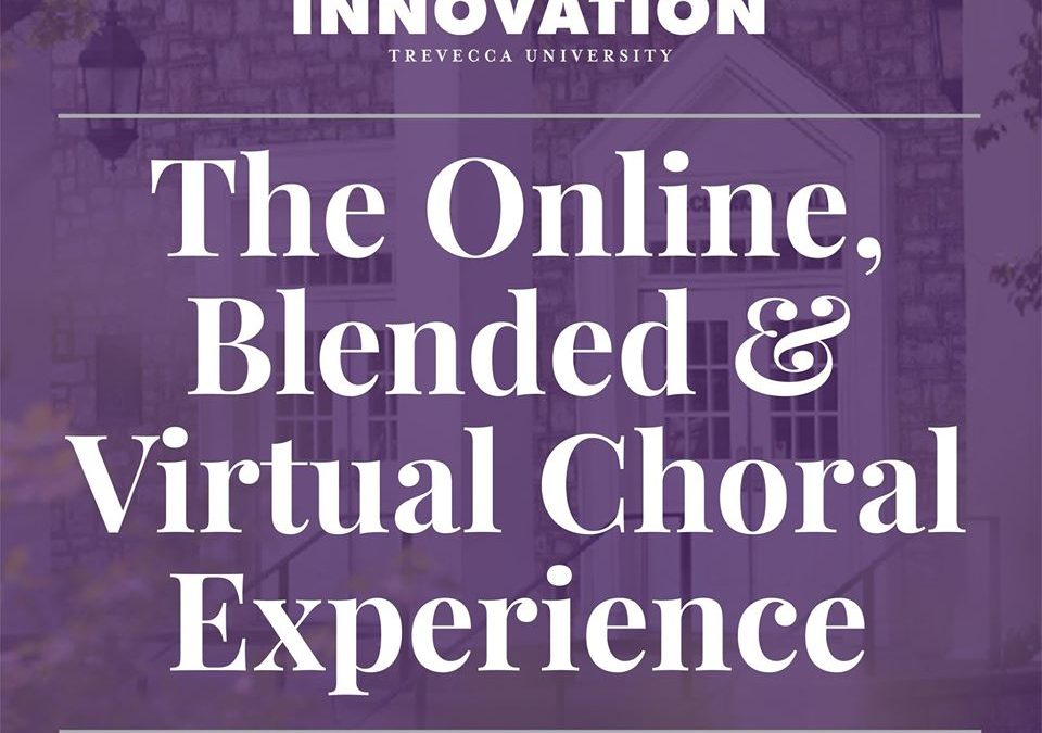 A Workshop: The Online, Blended & Virtual Choral Experience