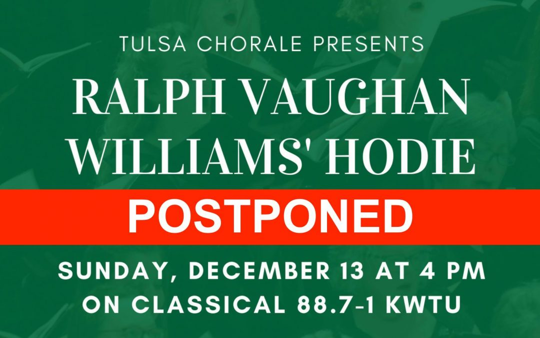 "POSTPONED – Tulsa Chorale presents, ""Hodie: A Christmas Cantata,"" December 13 on Classical Radio Tulsa"