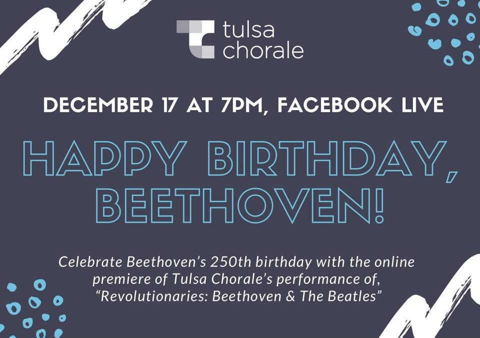Celebrate Beethoven's 250th Birthday with Tulsa Chorale!